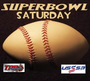 Super Bowl Saturday  (February 12, 2022)  *One Day Only*